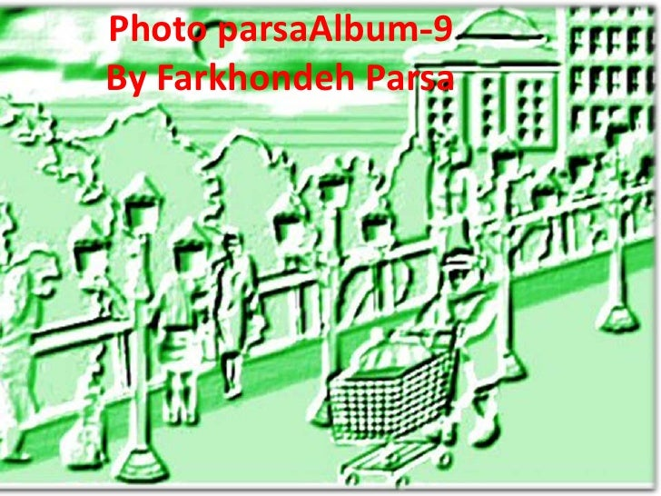9-Photo parsaAlbumBy Farkhondeh Parsa<br />