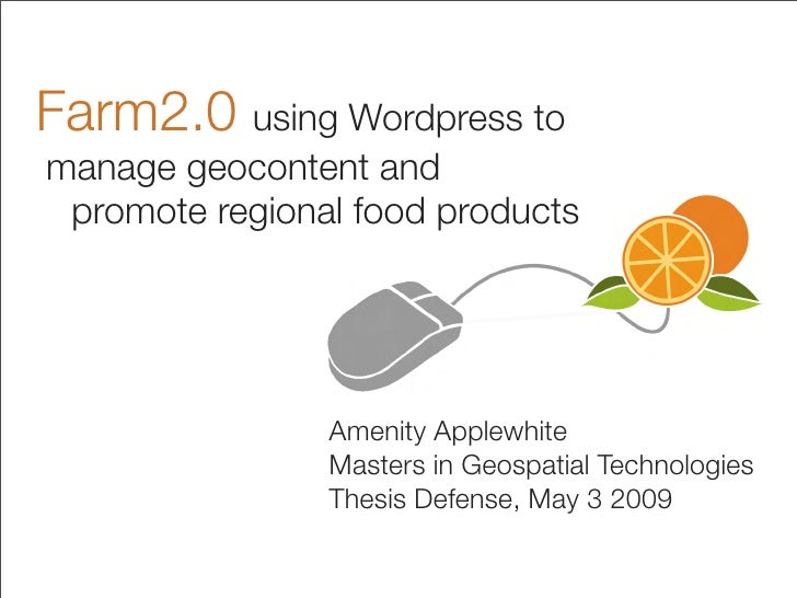 Farm2.0 using Wordpress to manage geocontent and  promote regional food products                      Amenity Applewhite...
