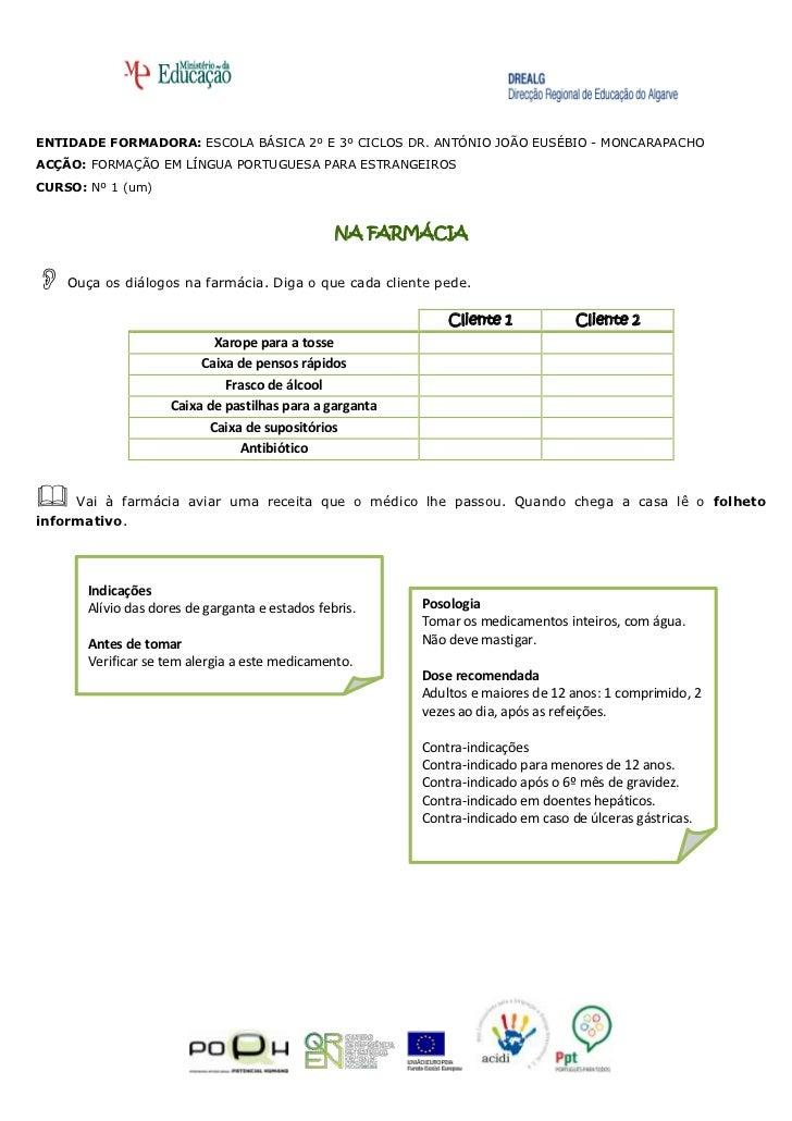 ENTIDADE FORMADORA: ESCOLA BÁSICA 2º E 3º CICLOS DR. ANTÓNIO JOÃO EUSÉBIO - MONCARAPACHO<br />ACÇÃO: FORMAÇÃO EM LÍNGUA PO...