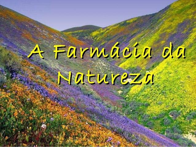 A Farmácia da  Natureza