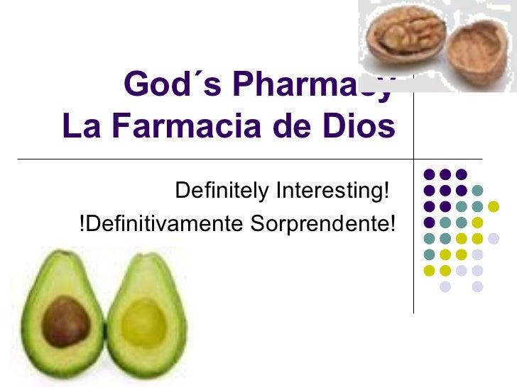 God´s Pharmacy La Farmacia de Dios Definitely Interesting!  !Definitivamente Sorprendente!