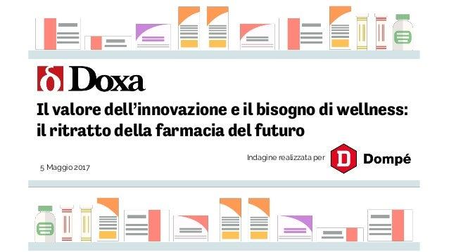Il valore dell'innovazione e il bisogno di wellness: il ritratto della farmacia del futuro 5 Maggio 2017 Indagine realizza...