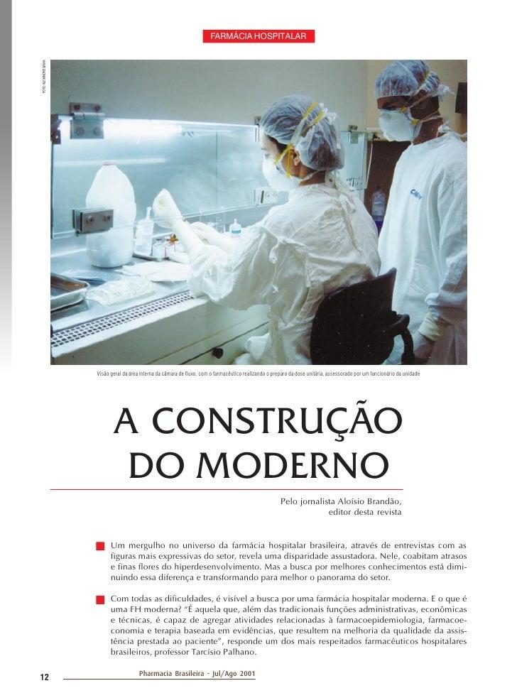 FARMÁCIA HOSPITALARFOTO: ALEXANDRE GAMA                       Visão geral da área interna da câmara de fluxo, com o farmac...
