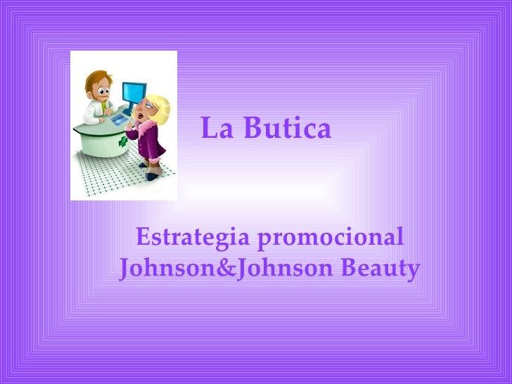 La Butica Estrategia promocionalJohnson&Johnson Beauty
