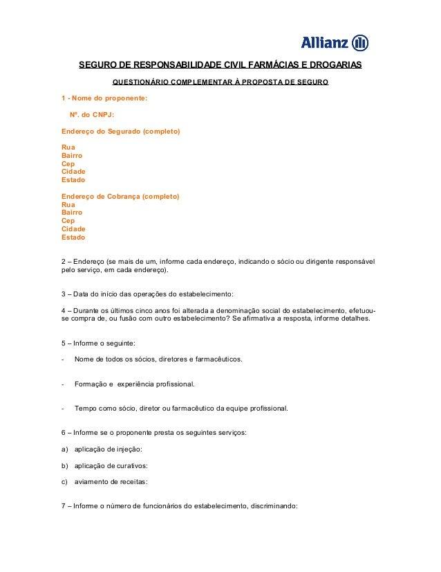 SEGURO DE RESPONSABILIDADE CIVIL FARMÁCIAS E DROGARIASQUESTIONÁRIO COMPLEMENTAR À PROPOSTA DE SEGURO1 - Nome do proponente...