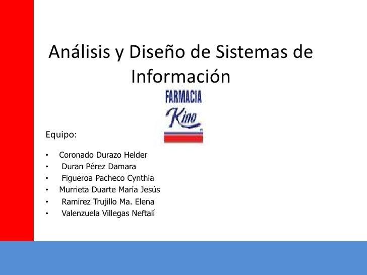 Análisis y Diseño de Sistemas de Información<br />Equipo:<br />Coronado Durazo Helder<br />Duran Pérez Damara<br />Figuero...