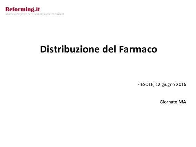 Distribuzione del Farmaco FIESOLE, 12 giugno 2016 Giornate NfA