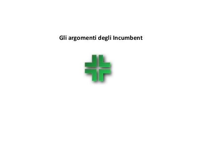 Gli argomenti degli Incumbent