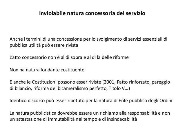 Inviolabile natura concessoria del servizio Anche i termini di una concessione per lo svolgimento di servizi essenziali di...