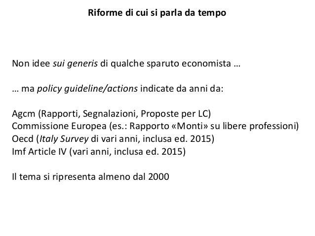 Riforme di cui si parla da tempo Non idee sui generis di qualche sparuto economista … … ma policy guideline/actions indica...