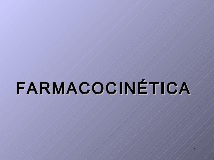 FARMACOCINÉTICA                  1