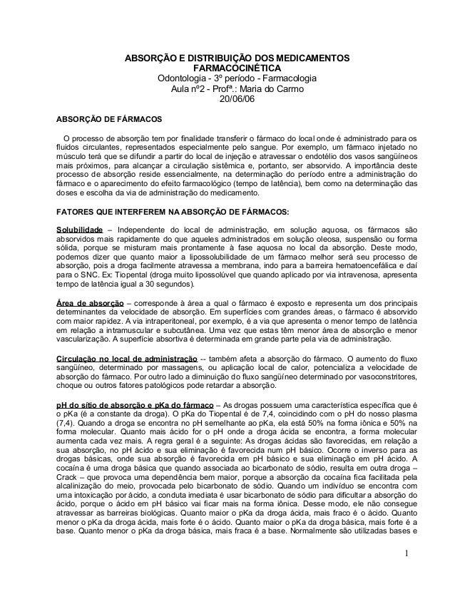 ABSORÇÃO E DISTRIBUIÇÃO DOS MEDICAMENTOS FARMACOCINÉTICA Odontologia - 3º período - Farmacologia Aula nº2 - Profª.: Maria ...