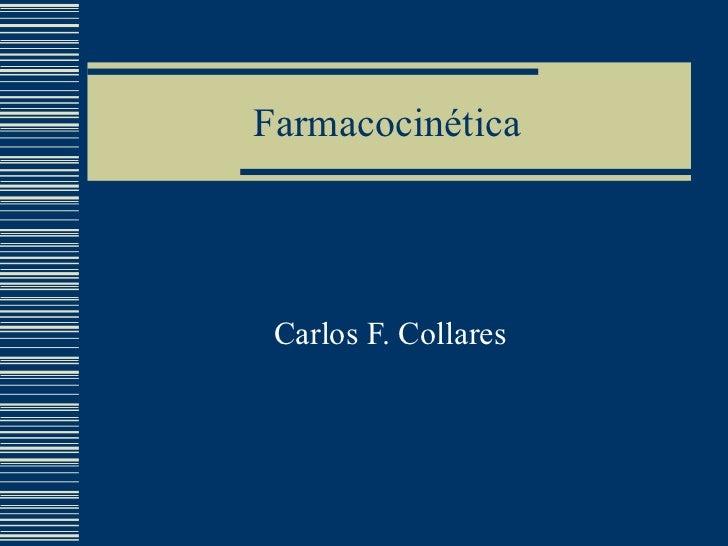 Farmacocinética Carlos F. Collares