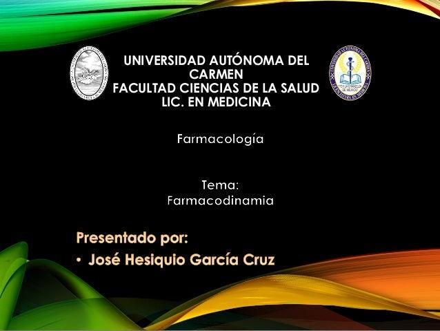 UNIVERSIDAD AUTÓNOMA DELUNIVERSIDAD AUTÓNOMA DEL CARMENCARMEN FACULTAD CIENCIAS DE LA SALUDFACULTAD CIENCIAS DE LA SALUD L...