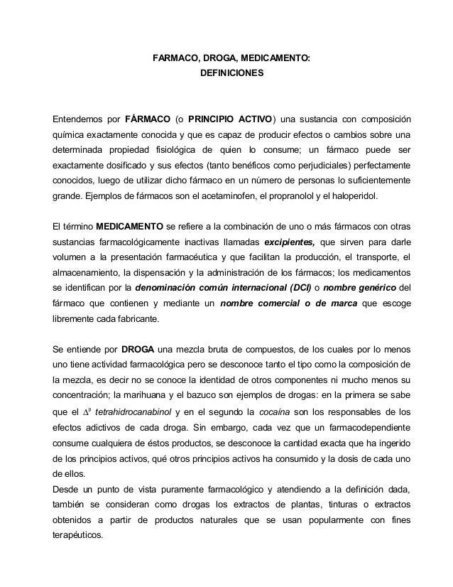 FARMACO, DROGA, MEDICAMENTO:                                     DEFINICIONESEntendemos por FÁRMACO (o PRINCIPIO ACTIVO) u...