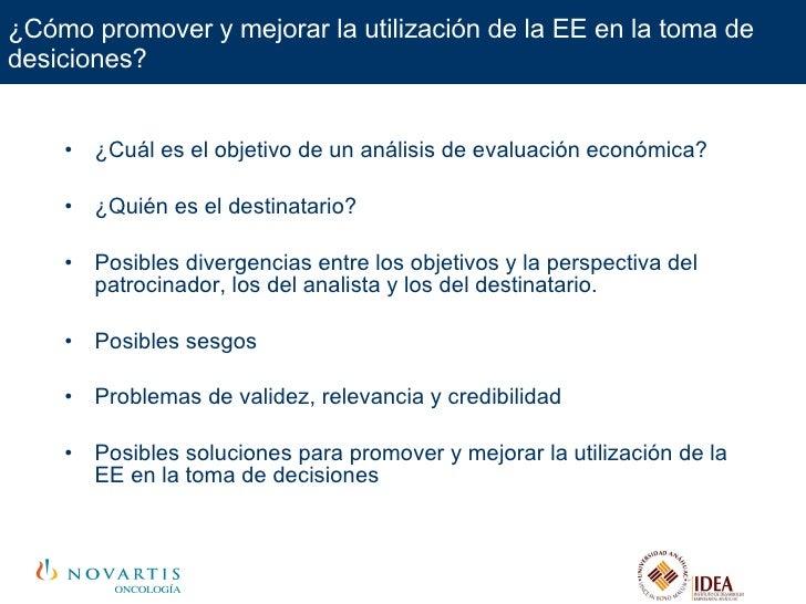<ul><li>¿Cuál es el objetivo de un análisis de evaluación económica? </li></ul><ul><li>¿Quién es el destinatario? </li></u...