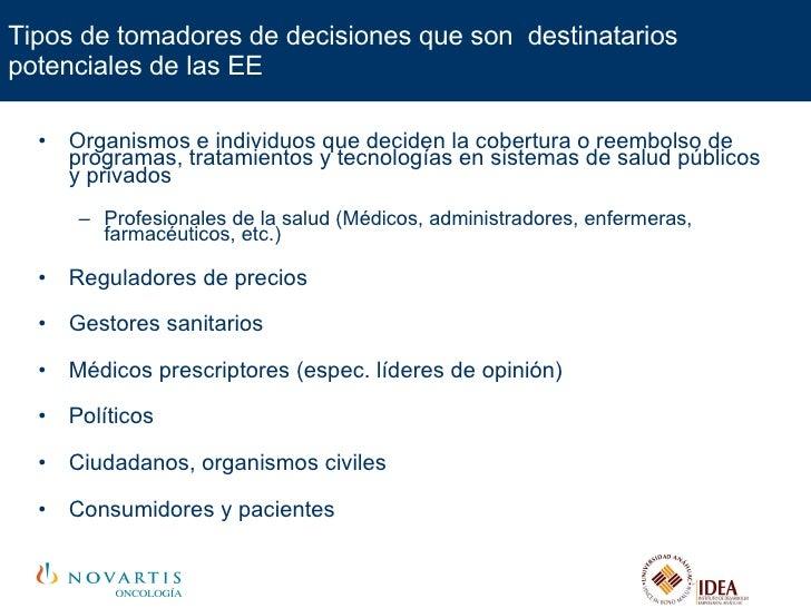 Tipos de tomadores de decisiones que son  destinatarios potenciales de las EE <ul><li>Organismos e individuos que deciden ...