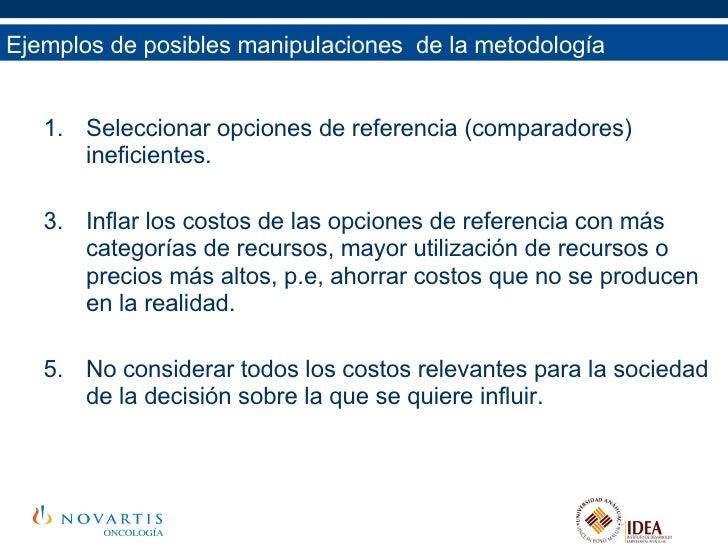 Ejemplos de posibles manipulaciones  de la metodología <ul><ul><li>Seleccionar opciones de referencia (comparadores) inefi...