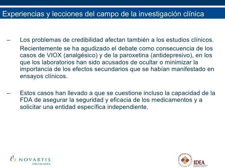<ul><li>Los problemas de credibilidad afectan también a los estudios clínicos.  </li></ul><ul><li>Recientemente se ha agud...