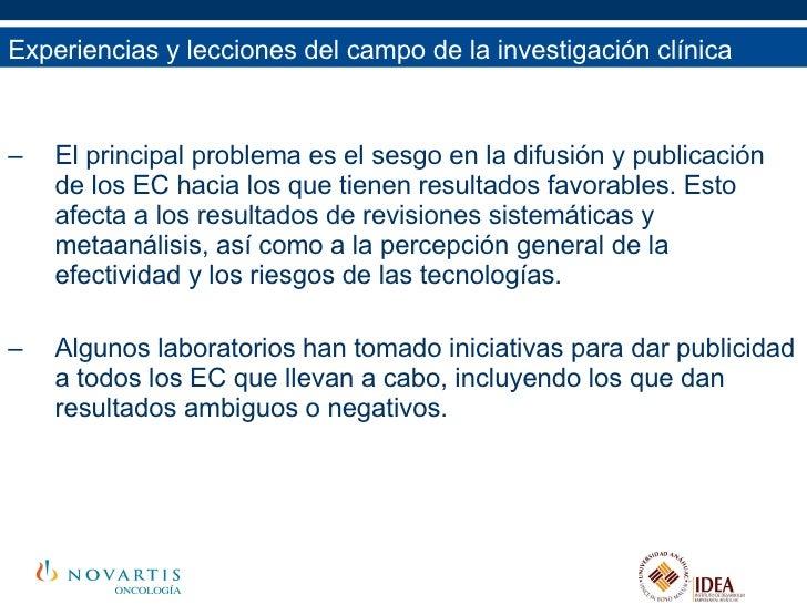 <ul><li>El principal problema es el sesgo en la difusión y publicación de los EC hacia los que tienen resultados favorable...