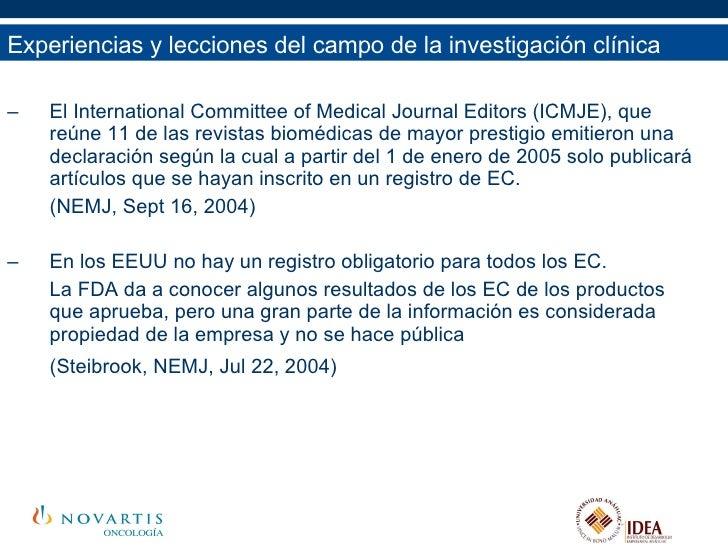 <ul><li>El International Committee of Medical Journal Editors (ICMJE), que reúne 11 de las revistas biomédicas de mayor pr...