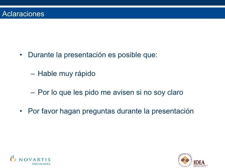 Una pequeña aclaración <ul><li>Durante la presentación es posible que: </li></ul><ul><ul><li>Hable muy rápido </li></ul></...