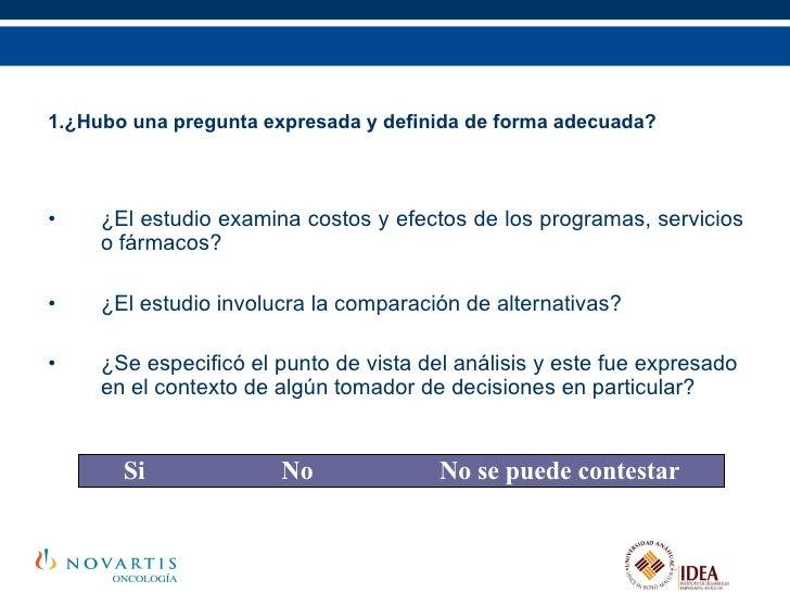 1.¿Hubo una pregunta expresada y definida de forma adecuada? <ul><li>¿El estudio examina costos y efectos de los programas...