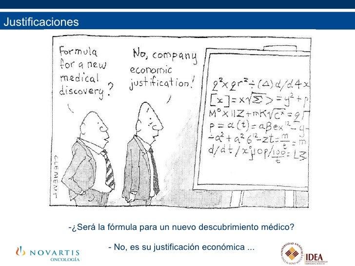 Justificaciones  <ul><li>¿Será la fórmula para un nuevo descubrimiento médico? </li></ul><ul><li>No, es su justificación e...