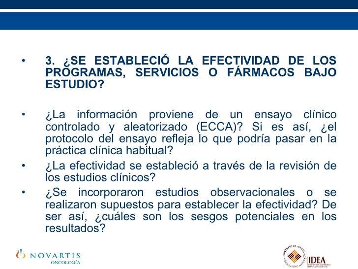 <ul><li>3. ¿SE ESTABLECIÓ LA EFECTIVIDAD DE LOS PROGRAMAS, SERVICIOS O FÁRMACOS BAJO ESTUDIO? </li></ul><ul><li>¿La inform...