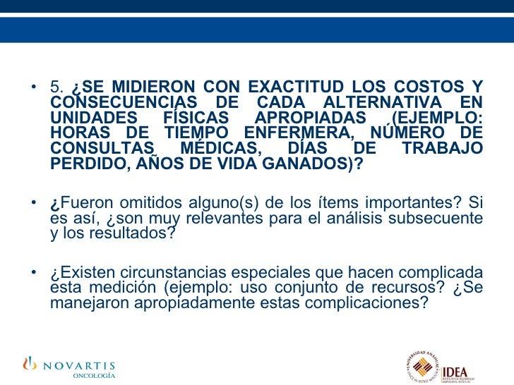 <ul><li>5.  ¿SE MIDIERON CON EXACTITUD LOS COSTOS Y CONSECUENCIAS DE CADA ALTERNATIVA EN UNIDADES FÍSICAS APROPIADAS (EJEM...