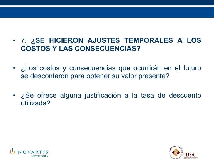 <ul><li>7.  ¿SE HICIERON AJUSTES TEMPORALES A LOS COSTOS Y LAS CONSECUENCIAS? </li></ul><ul><li>¿Los costos y consecuencia...