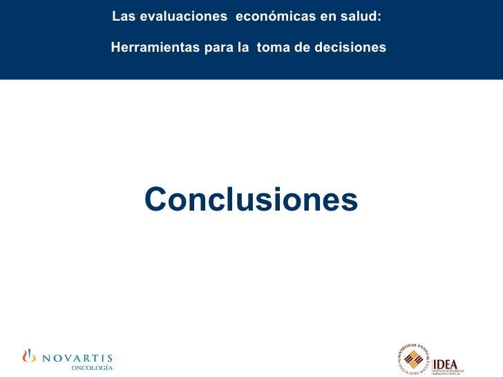 Las evaluaciones  económicas en salud:  Herramientas para la  toma de decisiones Conclusiones