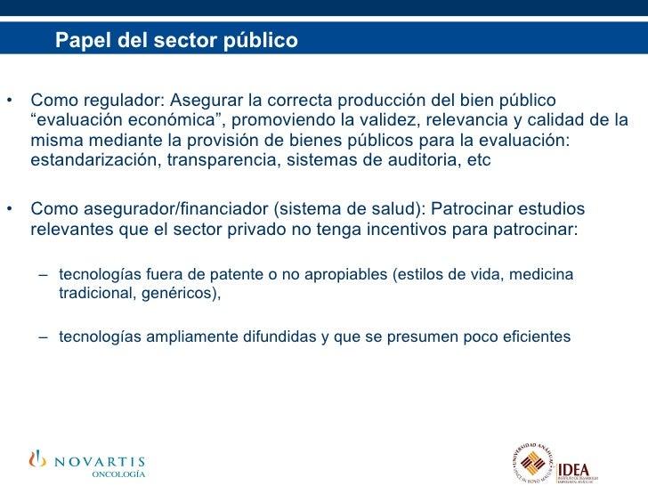 """Papel del sector público <ul><li>Como regulador: Asegurar la correcta producción del bien público """"evaluación económica"""", ..."""