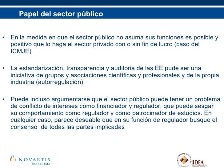 Papel del sector público <ul><li>En la medida en que el sector público no asuma sus funciones es posible y positivo que lo...