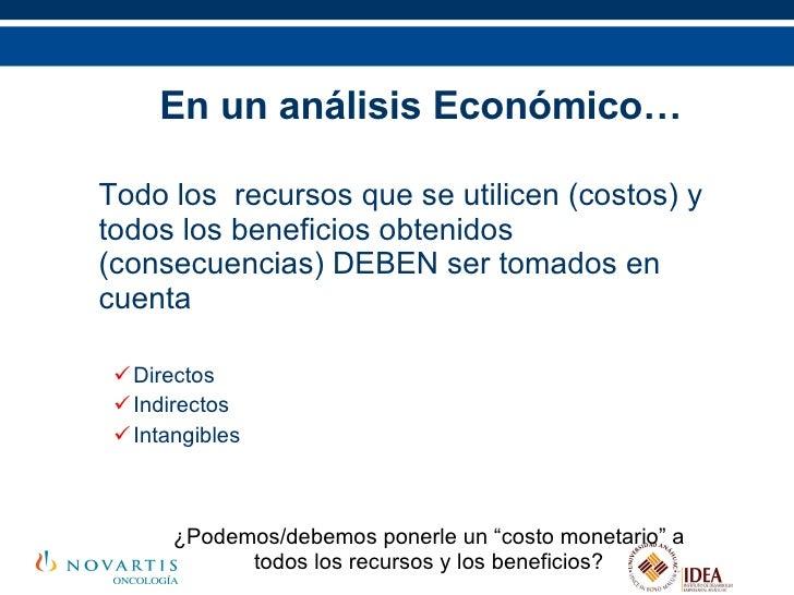 <ul><ul><li>En un análisis Económico… </li></ul></ul><ul><ul><li>Todo los  recursos que se utilicen (costos) y todos los b...