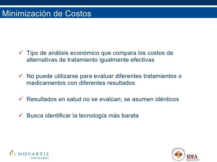 Minimización de Costos <ul><li>Tipo de análisis económico que compara los costos de alternativas de tratamiento igualmente...