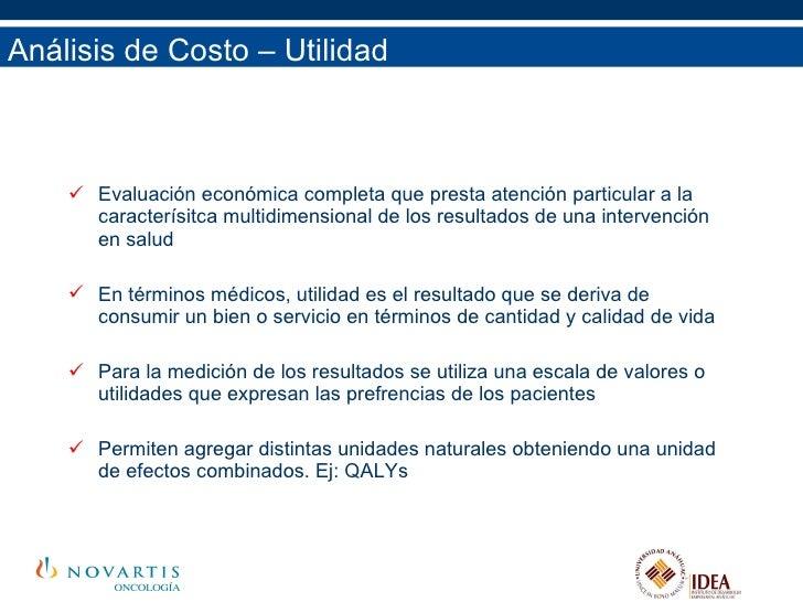 Análisis de Costo – Utilidad <ul><li>Evaluación económica completa que presta atención particular a la caracterísitca mult...