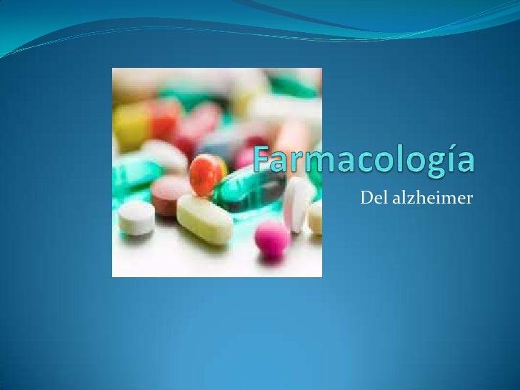 Farmacología <br />Del alzheimer<br />