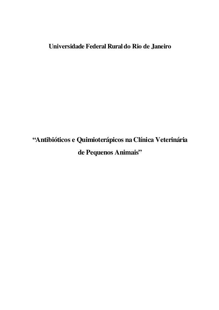 """Universidade Federal Rural do Rio de Janeiro""""Antibióticos e Quimioterápicos na Clínica Veterinária               de Pequen..."""