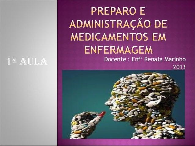 Docente : Enfª Renata Marinho 2013 1ª AULA
