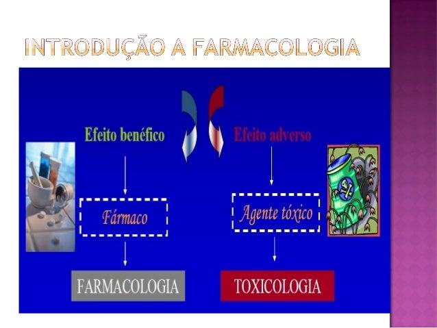  Fármaco: substância de estrutura química definida que quando em um sistema biológico, modifica uma ou mais funções fisio...