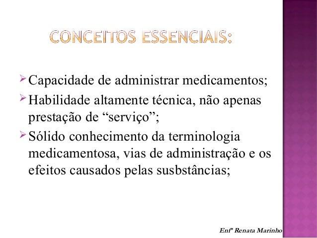 """Capacidade de administrar medicamentos; Habilidade altamente técnica, não apenas prestação de """"serviço""""; Sólido conheci..."""