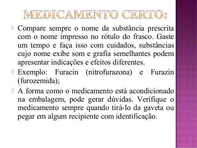  Trocas de nomes de medicamentos;  Rótulos semelhantes nos fármacos;  Trocas dos nomes dos pacientes;  Compreensão err...