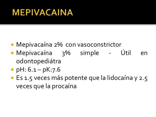       Articaína 3% con Epinefrina 1:80.000 Articaína 4% con Epinefrina 1:100.000 pH: 6.1 – pK:7.8 Mayor unión proteín...