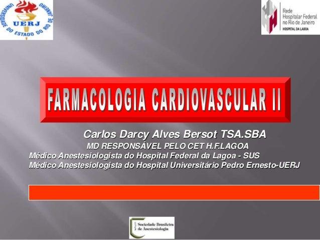 Carlos Darcy Alves Bersot TSA.SBA             MD RESPONSÁVEL PELO CET H.F.LAGOAMédico Anestesiologista do Hospital Federal...