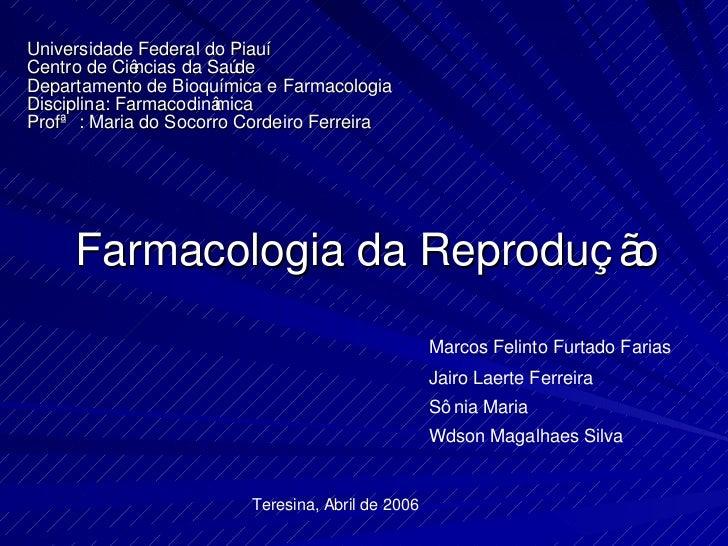 Universidade Federal do Piauí Centro de Ciências da Saúde Departamento de Bioquímica e Farmacologia Disciplina: Farmacodin...