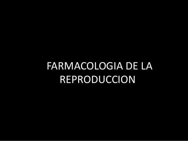• FFARMACOLOGIA DE LAREPRODUCCION