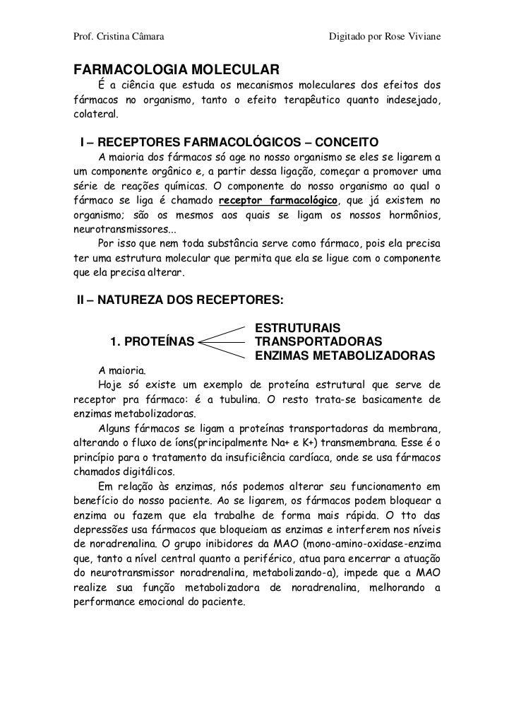 Prof. Cristina Câmara                               Digitado por Rose VivianeFARMACOLOGIA MOLECULAR     É a ciência que es...