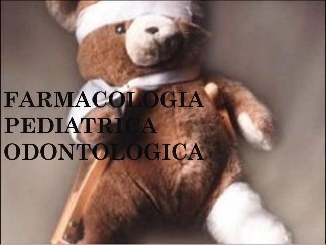 FARMACOLOGIA PEDIATRICA ODONTOLOGICA