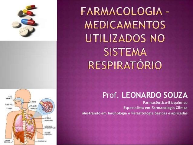 Prof. LEONARDO SOUZA                                 Farmacêutico-Bioquímico                     Especialista em Farmacolo...
